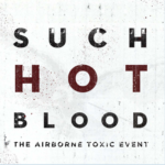 The Airborne Toxic Event, Such Hot Blood